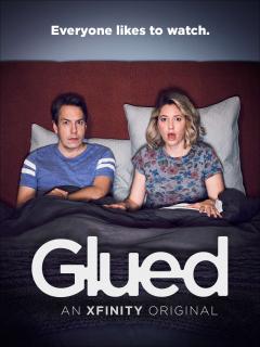 TV ad: Comcast Xfinity: Glued – An XFINITY Original